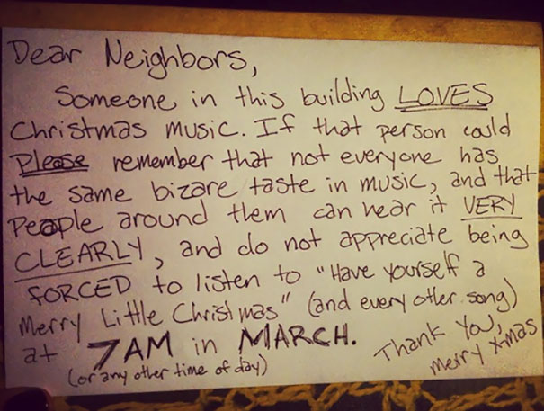 A note complains about a neighbor who is playing Christmas music in March.