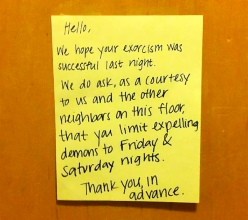 A note asks a neighbor to limit their exorcisms to the weekend.