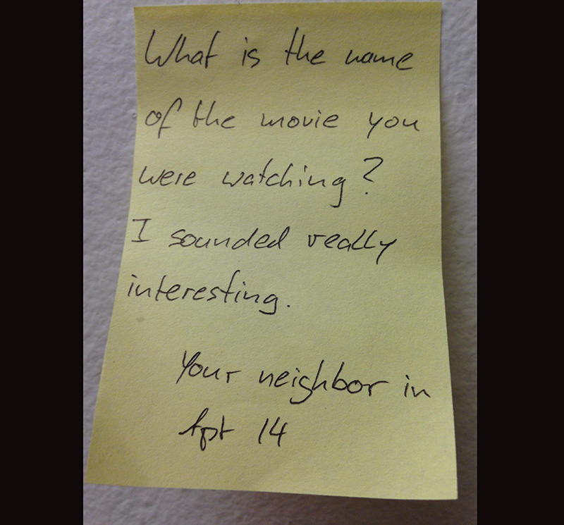 A passive aggresive note asks a neighbor what movie they were watching that sounded so interesting.